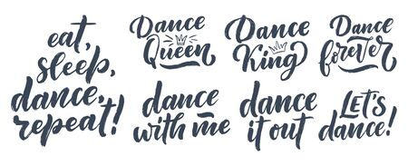 Set with Hand drawn phrases about dance for print and poster design. Lettering quotes and creative concept. Vector illustration