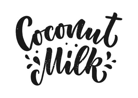 Coconut milk lettering for banner and packaging design. Organic nutrition healthy food. Phrase about dairy product. Illustration