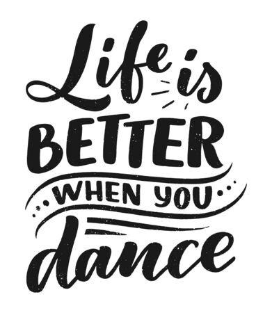 Hand drawn phrase about dance for print  and poster design. Lettering quote and creative concept. Vector illustration Stok Fotoğraf
