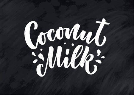 Coconut milk lettering for banner and packaging design. Organic nutrition healthy food. Phrase about dairy product. Vector illustration Çizim