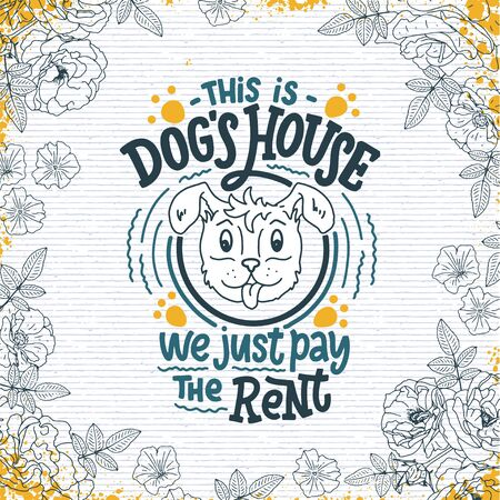 Dog funny quote. Cute poster and t-shirt print. Hand drawn lettering typography design. Vector illustration.