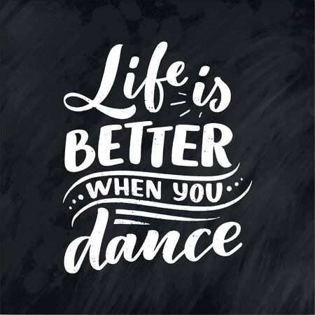 Hand drawn phrase about dance for print and poster design. Lettering quote and creative concept. Vector illustration