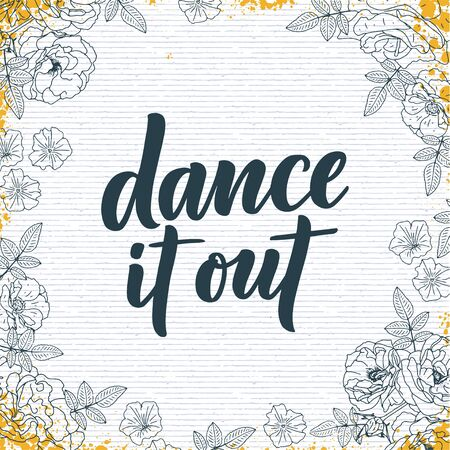 Hand drawn phrase about dance for print, logo and poster design. Lettering quote and creative concept. Vector illustration