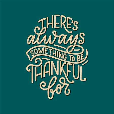 Hand drawn lettering quote for Thanksgiving Day. Typographic design. Greeting card and poster or print template. Autumn concept. Vector Illustration Ilustração