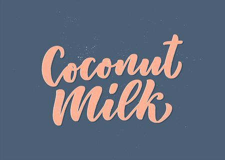 Coconut milk lettering for banner, logo and packaging design. Organic nutrition healthy food. Phrase about dairy product. Vector illustration
