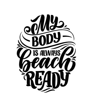 Body positive lettering slogan for fashion lifestyle design. Motivation typography poster and print. Vector hand drawn illustration. Ilustração