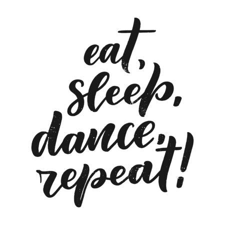 Hand drawn phrase about dance for print,  and poster design. Lettering quote and creative concept. Vector illustration