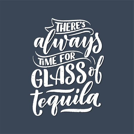 Lettering poster with quote about tequila in vintage style. Calligraphic banner and t shirt print. Hand Drawn placard for pub or bar menu design. Vector