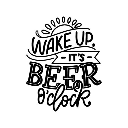 Lettering poster with quote about beer in vintage style. Calligraphic banner and t shirt print. Hand Drawn placard for pub or bar menu design. Vector