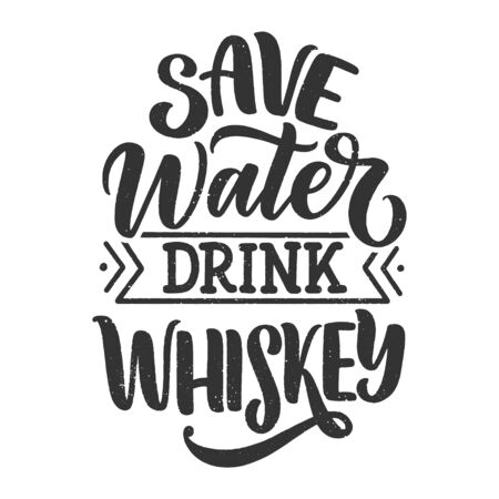 Lettering poster with quote about whiskey in vintage style. Calligraphic banner and t shirt print. Hand Drawn placard for pub or bar menu design. Vector illustration  イラスト・ベクター素材