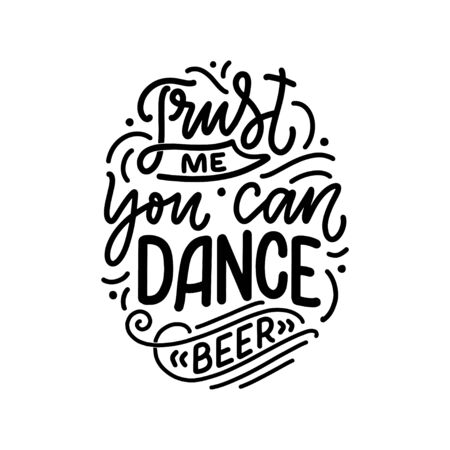 Lettering poster with quote about beer in vintage style. Calligraphic banner and t shirt print. Hand Drawn placard for pub or bar menu design. Vector illustration