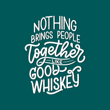 Lettering poster with quote about whiskey in vintage style. Calligraphic banner and t shirt print. Hand Drawn placard for pub or bar menu design. Vector illustration Reklamní fotografie - 131465283