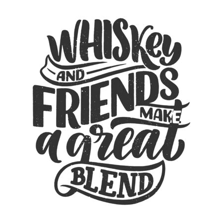 Lettering poster with quote about whiskey in vintage style. Calligraphic banner and t shirt print. Hand Drawn placard for pub or bar menu design. Vector illustration Ilustrace