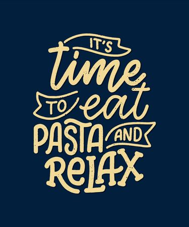 Hand drawn ettering quote about pasta. Typographic menu design. Poster for restaurant or print template. Funny concept. Vector illustration