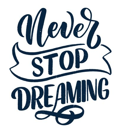 Inspirational quote about dream. Hand drawn vintage illustration with lettering and decoration elements. Drawing for prints on t-shirts and bags, stationary or poster. Vector Banco de Imagens - 132122641