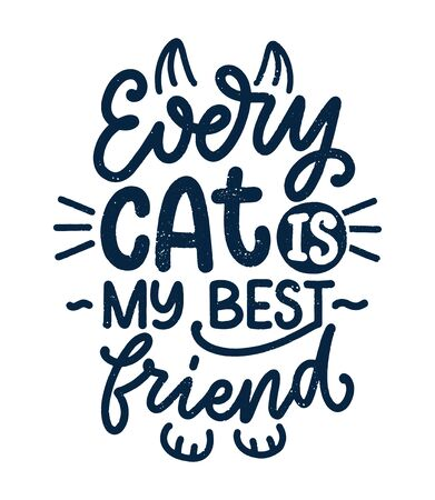 Funny lettering quote about cats for print in hand drawn style. Creative typography slogan design for posters. Cool vector illustration. Stok Fotoğraf - 132126587