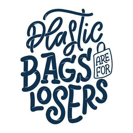 Eco bag print for cloth design. Retail advertising. Lettering quote for environment concept. Organic design template. Typography vector illustration. Illusztráció