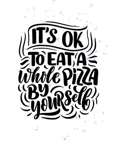 Hand drawn ettering quote about pizza. Typographic menu design. Poster for restaurant or print template. Funny concept. Vector illustration