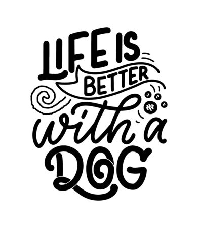 Vector illustration with funny phrase. Hand drawn inspirational quote about dogs. Lettering for poster, t-shirt, card, invitation, sticker, banner. Ilustração