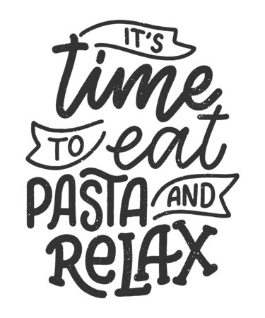 Hand drawn lettering quote about pasta. Typographic menu design. Poster for restaurant or print template. Funny concept. Vector