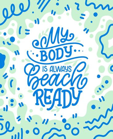 Body positive lettering slogan for fashion lifestyle design. Motivation typography poster and print. Vector hand drawn illustration. Stock Illustratie