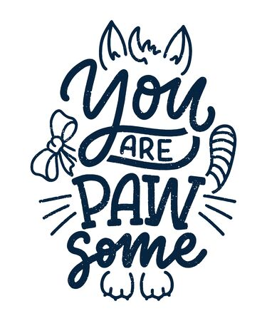 Funny lettering quote about cats for print in hand drawn style. Creative typography slogan design for posters. Cool vector illustration.