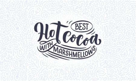 Hot cocoa hand lettering composition. Hand drawn quote for Christmas signs, cafe, bar and restaurant