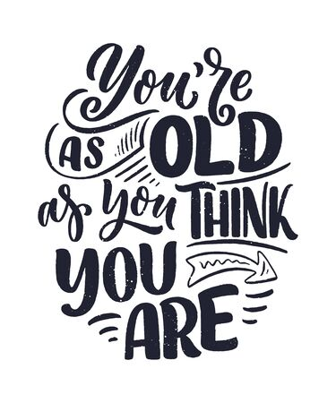 Modern and stylish hand drawn lettering slogan. Quote about old age. Motivational calligraphy poster, typography print. Vintage slogan. Vector illustration 向量圖像