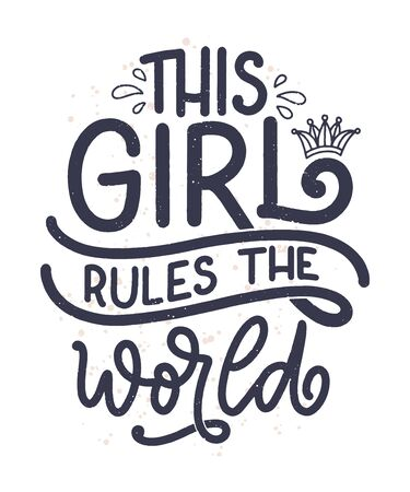 This girl rules the world hand drawn vector lettering. Funny phrase for print and poster design. Inspirational feminism slogan. Girl power quote. Women's day greeting card template. Vector illustration