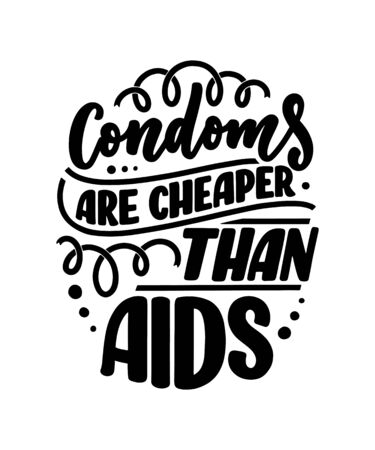 Safe sex slogan, great design for any purposes. Lettering for World AIDS Day design. Funny print, poster and banner with phraase about condoms. Vector illustration