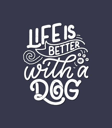 Vector illustration with funny phrase. Hand drawn inspirational quote about dogs. Lettering for poster, t-shirt, card, invitation, sticker. Ilustração