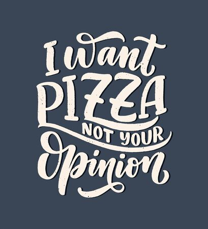 Hand drawn ettering quote about pizza. Typographic menu design. Poster for restaurant or print template. Funny concept. Vector