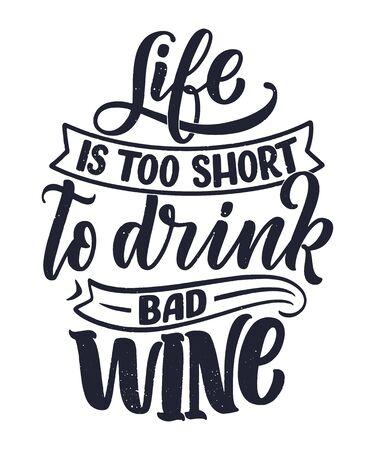 Wine lettering composition in modern style. Alcohol beverage bar drink concept. Vintage typography for print or poster. Vector illustration. Banque d'images - 137643546