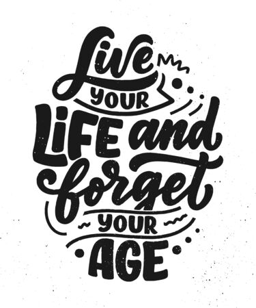 Modern and stylish hand drawn lettering slogan. Quote about old age. Motivational calligraphy poster, typography print. Vintage slogan. Vector illustration Reklamní fotografie - 137895643