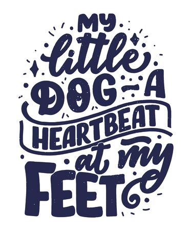 Vector illustration with funny phrase. Hand drawn inspirational quote about dogs. Lettering for poster, t-shirt, card, invitation, sticker, banner. Çizim