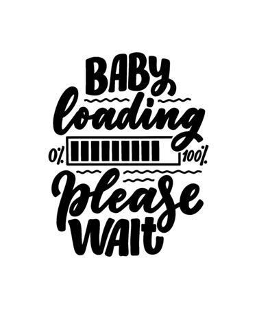 Citation de grossesse de lettrage dessiné à la main. Inscription de slogan de maternité. Affiche de maternité, bannière, conception de typographie de t-shirt. Illustration vectorielle
