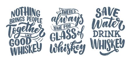Set with lettering quotes about whiskey in vintage style. Calligraphic posters for t shirt print. Hand Drawn slogans for pub or bar menu design. Vector illustration
