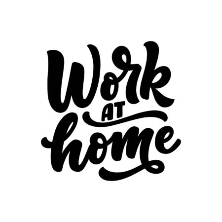 Work at home slogan - lettering typography poster with text for self quarine time. Hand drawn motivation card design. Vintage style. Vector illustration