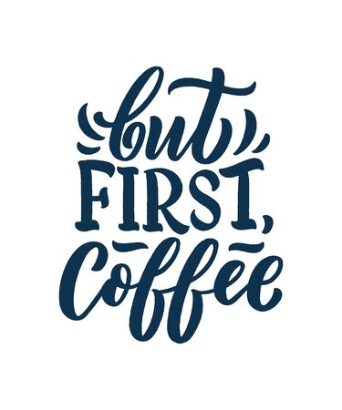 Hand lettering composition with sketch for coffee shop or cafe. Hand drawn vintage typography phrase, quote, isolated on white background. Vector