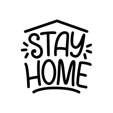 Stay home slogan - lettering typography poster with text for self quarine time. Hand drawn motivation card design. Vintage style. Vector illustration Ilustrace