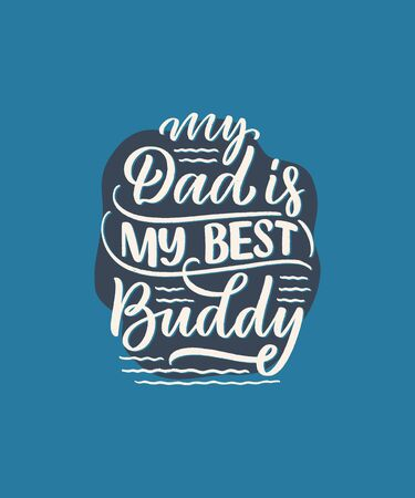 Funny hand drawn lettering quote for Fathers day greeting card, great design for any purposes. Typography poster. Cool phrase for t shirt print. Inspirational slogan. Vector vintage illustration. Ilustrace