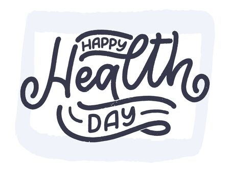 Motivational and Inspirational quote for Health Day. Design for print, poster, invitation, t-shirt, badges. In celebration of April 7 holiday. Vector illustration