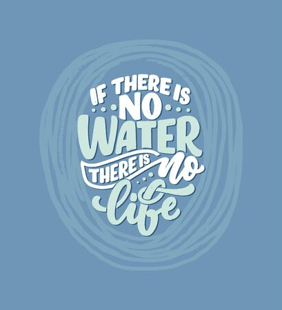Hand drawn lettering slogan about climate change and water crisis. Perfect design for greeting cards, posters, T-shirts, banners, prints, invitations. Vector illustration