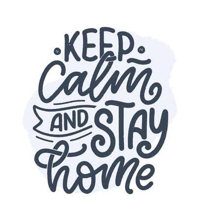 Stay home slogan - lettering typography poster with text for self quarine time. Hand drawn motivation card design. Vintage style. Vector illustration Vetores