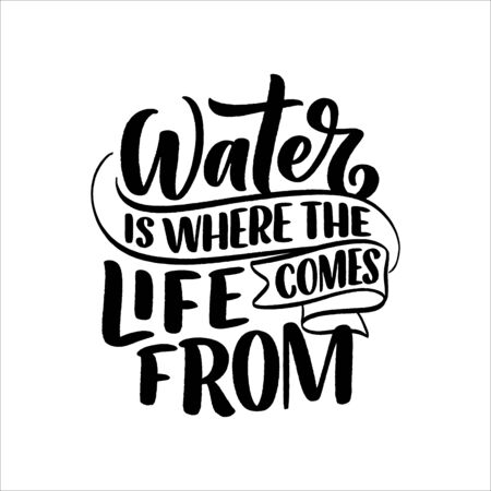 Hand drawn lettering slogan about climate change and water crisis. Perfect design for greeting cards, posters, T-shirts, banners, prints, invitations. Vector illustration Illustration