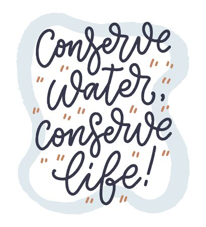 Hand drawn lettering slogan about climate change and water crisis. Perfect design for greeting cards, posters, T-shirts, banners, prints, invitations. Vector illustration 矢量图像
