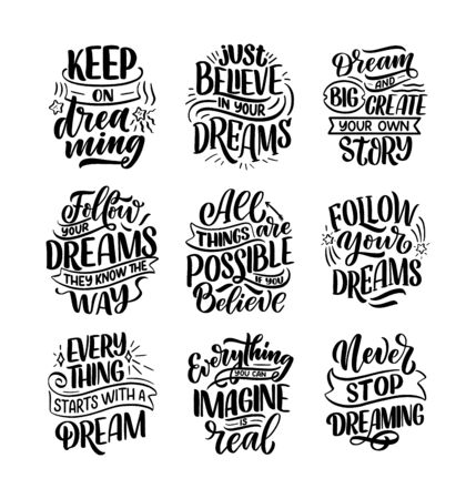 Set with inspirational quotes about dream. Hand drawn vintage illustrations with lettering. Drawing for prints on t-shirts and bags, stationary or poster. Vector