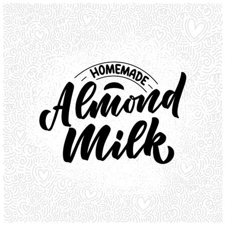 Almond milk lettering for banner and packaging design. Organic nutrition healthy food. Phrase about dairy product. Vector
