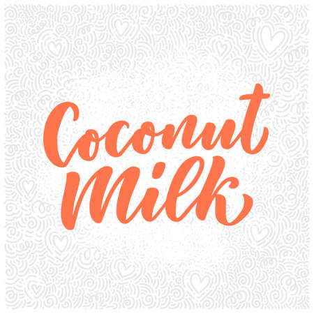 Coconut milk lettering for banner and packaging design. Organic nutrition healthy food. Phrase about dairy product. Vector