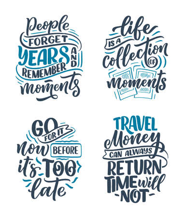 Set with life style inspiration quotes about travel and good moments, hand drawn lettering slogans for posters and prints. Motivational typography. Calligraphy graphic design elements. Vector illustration